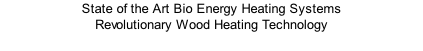 State of the Art Bio Energy Heating Systems